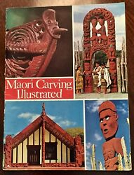 ' Maori Carving Illustrated ' By W.j. Phillipps  1966 Reprint Paperback.