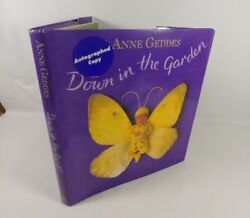 Down In The Garden By Anne Geddes 1995 Hc W/ Dj - Autographed Copy / Signed