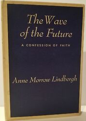 WAVE OF THE FUTURE 1st ed 1940 Signed by Charles & Anne Morrow Lindbergh - Rare!
