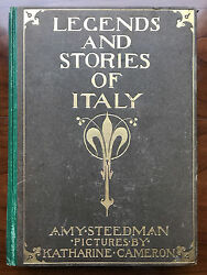 Legends And Stories Of Italy, By Amy Steedman - 1909 - Antique Hardcover Book