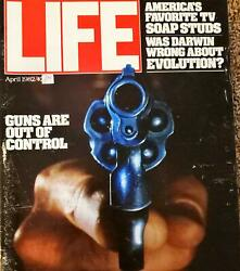 Life Magazine April 1 1982 - Are Guns Out Of Control?