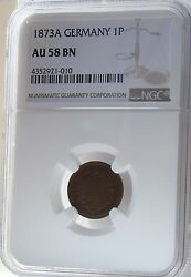 1873-a Germany Empire Pfennig Km 1 Au58 Ngc. Nice First Year Type And Scarce.
