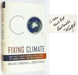 Wallace S BROECKER, Robert KUNZIG / Fixing Climate Signed 1st Edition 2008