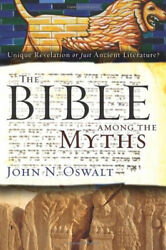 The Bible Among The Myths Unique Revelation Or Just Ancient Literature.