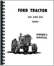 Ford 601 611 621 631 641 651 661 671 681 801 811 821+ Tractor Operators Manual