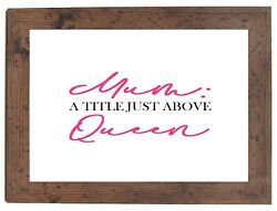 Mum A Title Just Above Queen Pink A4 Print Gift Sold In A Dark Wood Frame
