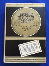 Gold Eagle Guy - First Edition Inscribed By Melvin Levy To Samuel Marx