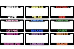 100 Custom Personalized License Plate Frame Color Choice Including Hardware