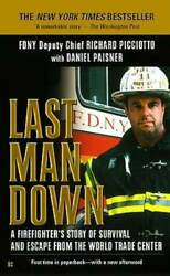 Last Man Down A Firefighter's Story Of Survival And Escape From The Worl - Good