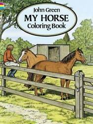 My Horse Coloring Book Paperback By John Green VERY GOOD