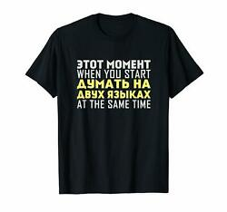 That Moment When You Think In Two Language At The Same Time Funny Black T-shirt