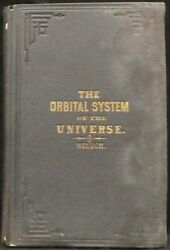 Welsch, Antony. The Orbital System Of The Universe. First Edition