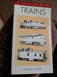 A Field Guide To Trains Of North America By Gerald L. Foster