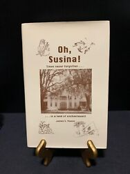 Oh, Susina Times Never Forgotten.. By James S. Mason 1995 Signed By Author Hc/dj