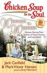 Chicken Soup for the Soul: Woman to Woman: Women Sharing Their Stori VERY GOOD