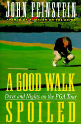 A Good Walk Spoiled: Days and Nights on the Pga Tour Hardcover VERY GOOD