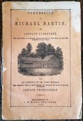 Xrare 1850 The Confession Of Michael Martin, Or Captain Lightfoot, Who Was Hung