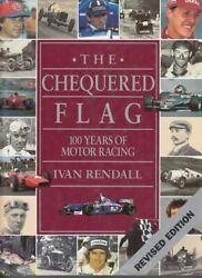 Chequered Flag 100 Years Of Motor Racing Revised Edition Ivan Rendall, Hard...