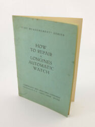 Longines Service Manual How To Repair A Longines Automatic Watch