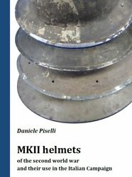 Mkii Helmets Of The Wwii - Reference Book - Ww2 Helmet British, Canadian, Nz, Sa