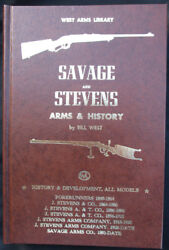 Savage And Stevens Arms And History By Bill West First Edition West Arms Library