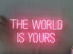 The World Is Yours Glass Neon Light Sign Beer Bar Party Garage Homeroom Decor