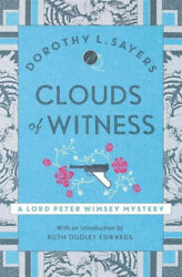 Clouds Of Witness From 1920 To 2020 Classic Crime At Its Best Lord Peter
