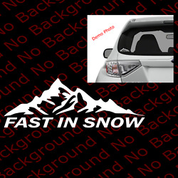 Drive Fast In Snow Vinyl Die Cut Car Windows For Mountain Life Offroad Rc118