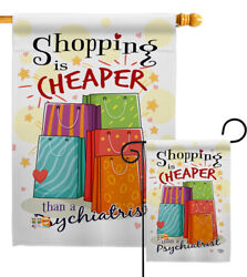 Shopping Is Cheaper Garden Flag Expression Humor Decorative Yard House Banner