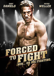 Forced To Fight Dvd, 2011, Ws Gary Daniels, Peter Weller  New