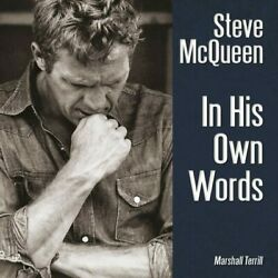 Steve Mcqueen - In His Own Words Marshall Terrill