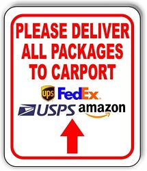 Please Deliver All Packages To Carport Up Arrow Aluminum Composite Sign