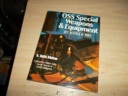 Oss Special Weapons And Equipment Spy Devices Of Wwii By H.keith Melton
