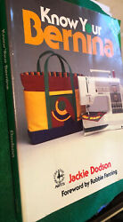 Know Your Bernina Creative Machine Arts Series By Jackie Dodson Mint Condition