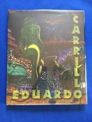 Eduardo Carrillo - 1st. Ed. Curated By Betsy Anderson