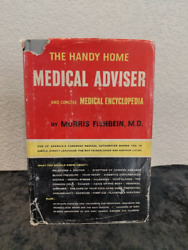 The Handy Home Medical Advisor And Concise Medical Encyclopedia By Fishbein 1957