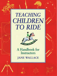 Teaching Children To Ride A Handbook For Instructors - Paperback - Good