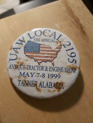Antique Tractor And Engine Show Button Tanner Alabama Uaw Local 2195 Usa America