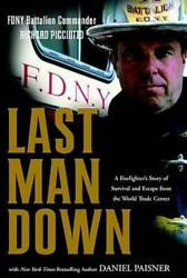 Last Man Down A Firefighter's Story Of Survival And Escape From The - Very Good