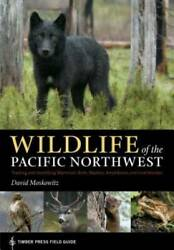 Wildlife of the Pacific Northwest: Tracking and Identifying Mammals VERY GOOD