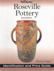 Warmanand39s Ser. Roseville Pottery Identification And Price Guide By Deni...