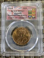 Canada 1914 10 Gold Coin Ms64+ Gold Reserve