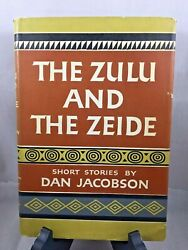 The Zulu And The Zeide By Dan Jacobson 1st Printing Hcdj 1959