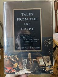 Tales From The Art Crypt By Richard Feigen. First Edition. Hard Cover Dust Jack