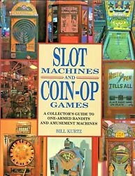 Slot Machines And Coin-op Games By Bill Kurtz C 1991