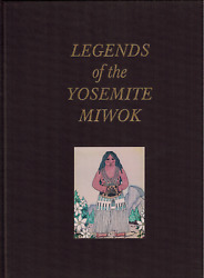 1981 Signed Legends Of The Yosemite Miwok Mariposa County Native American Tribes