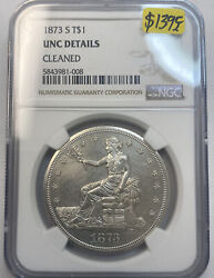 1873 S Trade Dollar Ngc Unc Details Cleaned