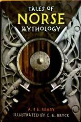 Tales Of Norse Mythology - Hardcover By A.e. Keary And C.e. Brock - Very Good