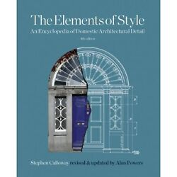The Elements Of Style An Encyclopedia Of Domestic Architectural Detail