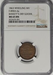 Wheeling West Virginia Bassetts Civil War Token Wv 890a-6a Ngc Ms65 Finest Known